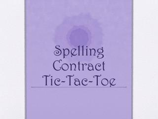 Spelling Contract Tic-Tac-Toe
