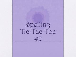Spelling  Tic -Tac- Toe #2