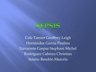 Cole  Tanner  Geoffrey  Leigh Hernández García Paulina Navarrete Gaspar  Stephani  Michel