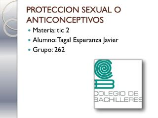 PROTECCION  SEXUAL O ANTICONCEPTIVOS
