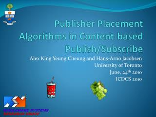 Publisher Placement Algorithms in Content-based Publish/Subscribe