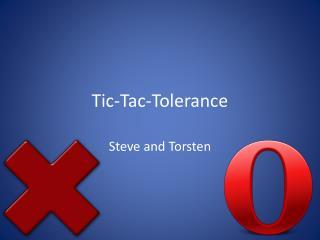 Tic-Tac-Tolerance