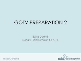 GotV Preparation  2