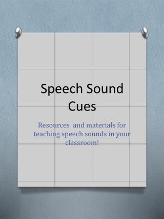Speech Sound Cues