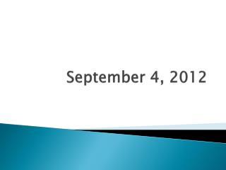 September 4,  2012
