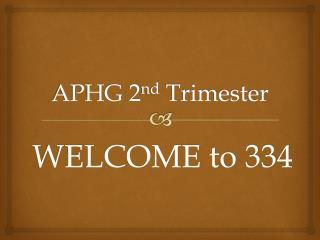 APHG 2 nd  Trimester