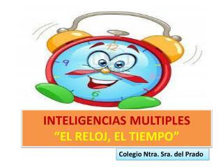 INTELIGENCIAS MULTIPLES �EL RELOJ, EL TIEMPO�