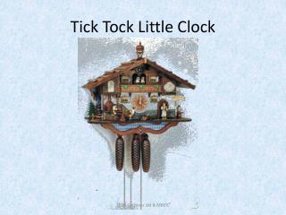 Tick Tock Little Clock