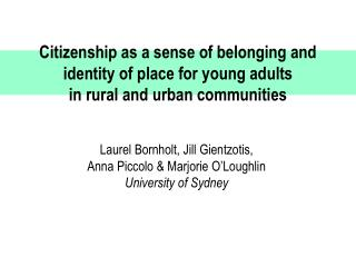 Citizenship as a sense of belonging and  identity of place for young adults  in rural and urban communities