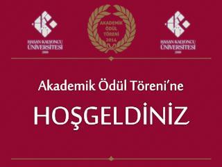 Akademik  Ödül  Töreni'ne HOŞGELDİNİZ