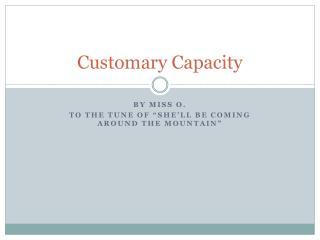 Customary Capacity