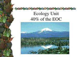 Ecology Unit  40% of the EOC