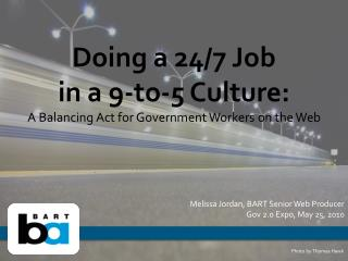 Doing a 24/7 Job  in a 9-to-5 Culture: A Balancing Act for Government Workers on the Web