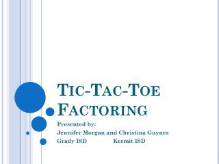 Tic- Tac -Toe Factoring