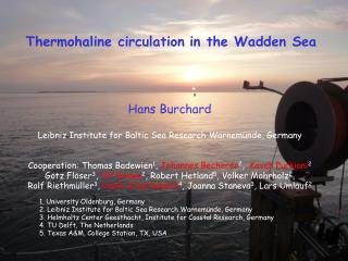 Hans  Burchard Leibniz Institute for Baltic Sea Research  Warnem�nde , Germany