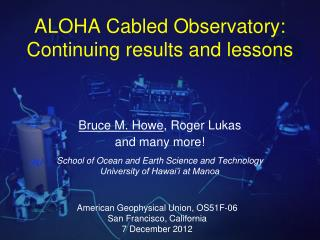 ALOHA Cabled Observatory: Continuing results and lessons