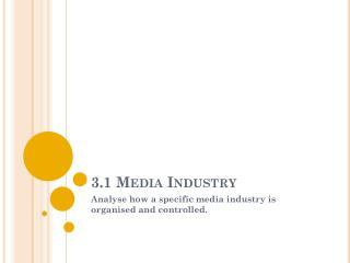 3.1 Media Industry