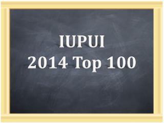 IUPUI 2014 Top 100