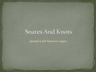 Snares And Knots