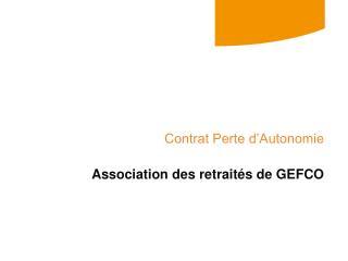 Contrat Perte d�Autonomie Association des retrait�s de GEFCO