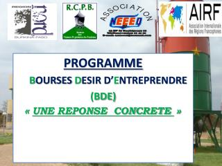 PROGRAMME B OURSES  D ESIR D' E NTREPRENDRE    (BDE) « UNE REPONSE  CONCRETE  »