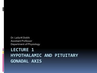 Lecture 1 Hypothalamic  and pituitary  gonadal  axis