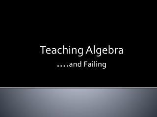 …. and Failing