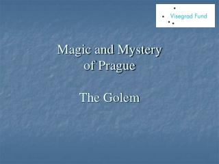 Magic and Mystery of Prague The Golem