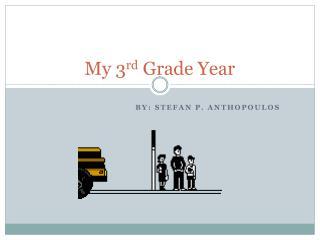 My 3 rd  Grade Year