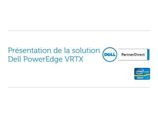 Présentation  de  la  solution Dell PowerEdge VRTX