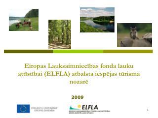 Eiropas Lauksaimniecības fonda lauku attīstībai (ELFLA) atbalsta iespējas tūrisma nozarē