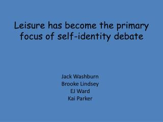 Leisure has become the primary focus of self-identity debate