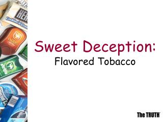 Sweet Deception: Flavored Tobacco