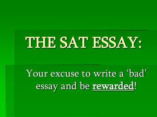 THE SAT ESSAY:
