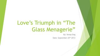 """Love's  Triumph  in """"The Glass Menagerie"""""""