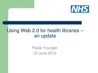Using Web 2.0 for health libraries � an update