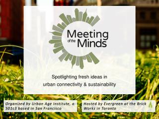 Spotlighting fresh ideas in u rban connectivity & sustainability