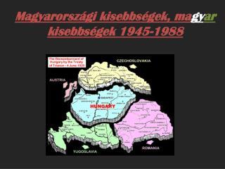 Magyarországi kisebbségek, ma gy ar  kisebbségek 1945-1988