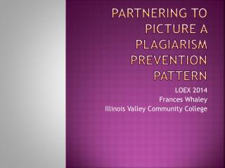 Partnering to Picture a Plagiarism Prevention Pattern