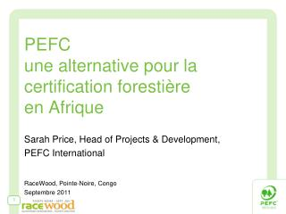 PEFC  une  alternative pour la certification  foresti�re             en  Afrique