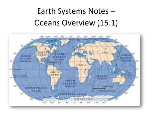 Earth Systems Notes � Oceans Overview (15.1)