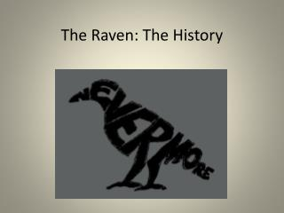 The Raven: The History