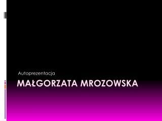 Małgorzata Mrozowska
