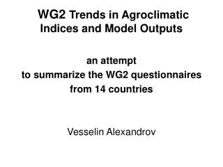 WG2 Trends in Agroclimatic Indices and Model Outputs