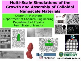 Multi-Scale Simulations of the Growth and Assembly of Colloidal Nanoscale Materials