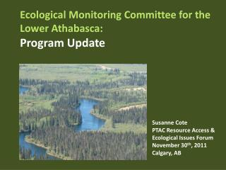 Ecological Monitoring Committee for the Lower Athabasca: Program Update