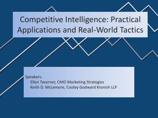 Competitive Intelligence: Practical Applications and Real-World Tactics