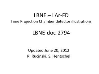 LBNE – LAr-FD Time Projection Chamber detector illustrations LBNE-doc-2794