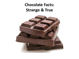 Chocolate Facts: Strange & True