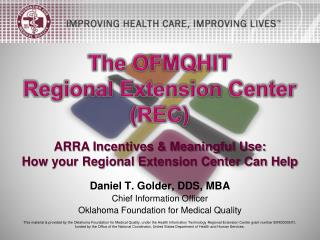 Daniel T. Golder, DDS, MBA Chief  Information Officer Oklahoma Foundation for Medical Quality